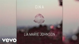 Lia Marie Johnson - DNA (Audio)