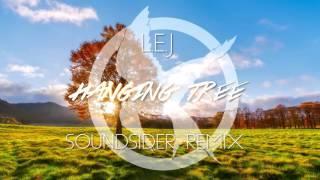 L.E.J - Hanging Tree (Soundsider Remix)