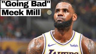 """Lebron James Mix - """"Going Bad"""" - Meek Mill ft. Drake"""