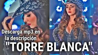 """TORRE BLANCA"" ARIADNE DIAZ"