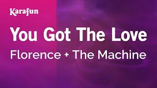Karaoke You Got The Love - Florence + The Machine *