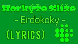 Horkýže Slíže - Brdokoky (Lyrics)