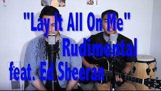 Rudimental - Lay It All On Me feat. Ed Sheeran   Flavio Gamez & GianCarlo   Cover