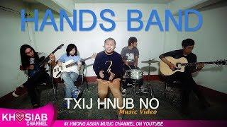 Hands - Txij Hnub No [Official Video]