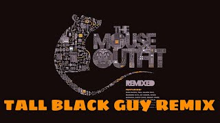The Mouse Outfit feat. Sparkz - No Wonder (Tall Black Guy Remix)