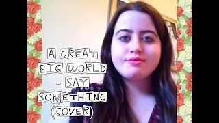 A Great Big World - Say Something - (Ashley Crouch Cover)