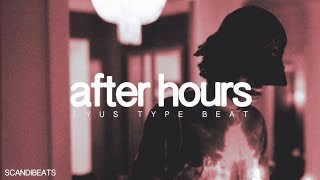 "TYuS Type Beat - ""After Hours"" (Prod. ScandiBeats) 