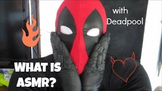 What is ASMR? (feat. Deadpool)