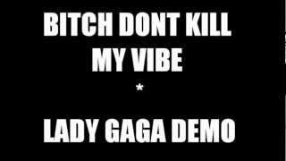Lady Gaga Bitch Dont Kill My Vibe Lyrics and Download Link