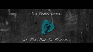 """02. A Cara o Cruz - """"Esa Fue Su Elección"""" (Sin Pretensiones)"""