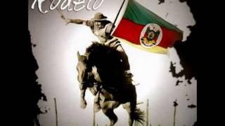 Grupo Rodeio - O Orgulho de Ser Gaúcho