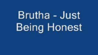 Brutha - Just Being Honest