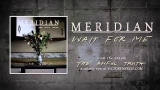 "MERIDIAN ""Wait For Me"" (Audio)"