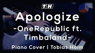 Apologize - OneRepublic ft. Timbaland | Piano Cover by Tobias Holm