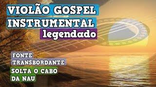 ♫♫MÚSICA INSTRUMENTAL - VIOLÃO GOSPEL - LEGENDADO - HINOS DA HARPA CRISTÃ