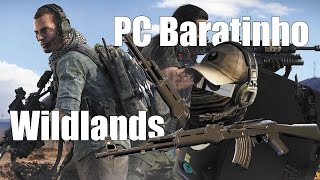 PC Baratinho encara Ghost Recon Wildlands!