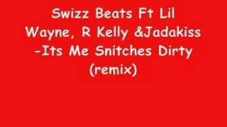 Swizz Beatz Ft Lil Wayne, R.Kelly & Jadakiss - Its Me Snitch