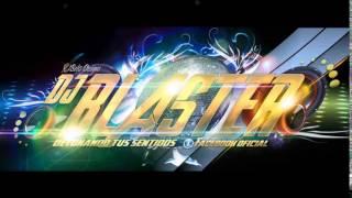 MEGAREGGAETON TOMA TRA - BLASTER DJ 2014