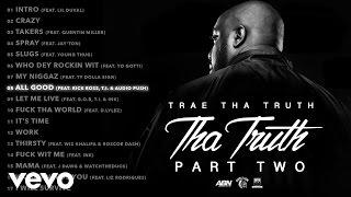 Trae Tha Truth - All Good (Audio) ft. Rick Ross, T.I., Audio Push