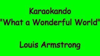 Karaoke Internazionale - What a Wonderful World - Louis Armstrong ( lyrics )