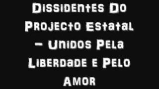 Dissidentes Do Projecto Estatal - Unidos Pela Liberdade e Pelo Amor