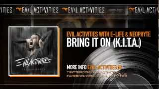 Evil Activities with E-Life & Neophyte - Bring It On (K.I.T.A.)