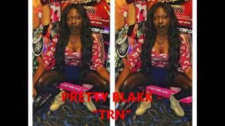 Pretty Blakk - TRN (TWERK RIGHT NOW)