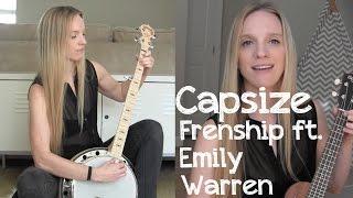 Capsize - Frenship ft. Emily Warren - Banjo and Ukulele Cover