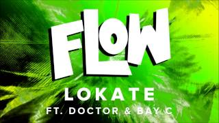 Lokate Feat. Doctor & Bay C - Flow (Radio Edit)