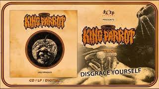 KING PARROT - Disgrace Yourself (Official Track Stream)
