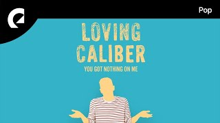 You Got Nothing On Me - Loving Caliber [ EPIDEMIC SOUND MUSIC LIBRARY ]