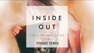 The Chainsmokers ft Charlee - Inside Out (YOOKiE REMiX) Edit