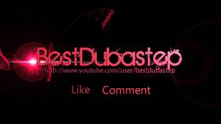 BEST DUBSTEP CHANNEL - If you Love Dubstep - Subscribe