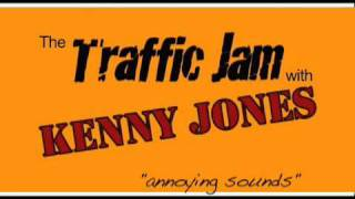 kenny jones - traffic jam - annoy sounds