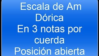 Tutorial Am Dórica/ 3 notas por cuerda / poscición abierta