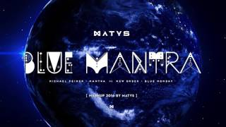 Blue Mantra - Michael Feiner vs New Order | Mashup by Dj Matys !!!