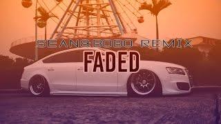 Zhu - Faded (SEAN&BOBO REMIX) (Bass Boosted)