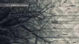 Mefjus - Blame You ft. Zoe Klinck [Emulation LP]