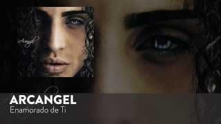 Arcangel - Enamorado de Ti [Official Audio]
