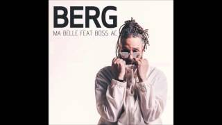 Berg - Ma Belle feat. Boss AC