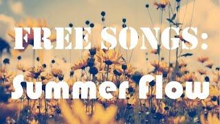FREE SONGS: Summer Flow