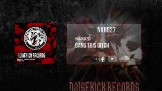 NKR027: 04. Paranoizer - Bang This Bitch