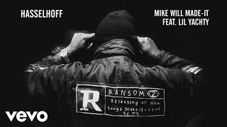 Mike WiLL Made-It - Hasselhoff (Audio) ft. Lil Yachty