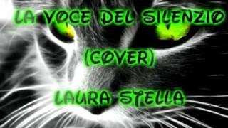 La voce del silenzio (cover) Laura Stella