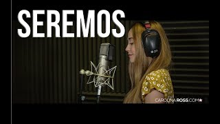 Seremos - El Bebeto (Carolina Ross cover)