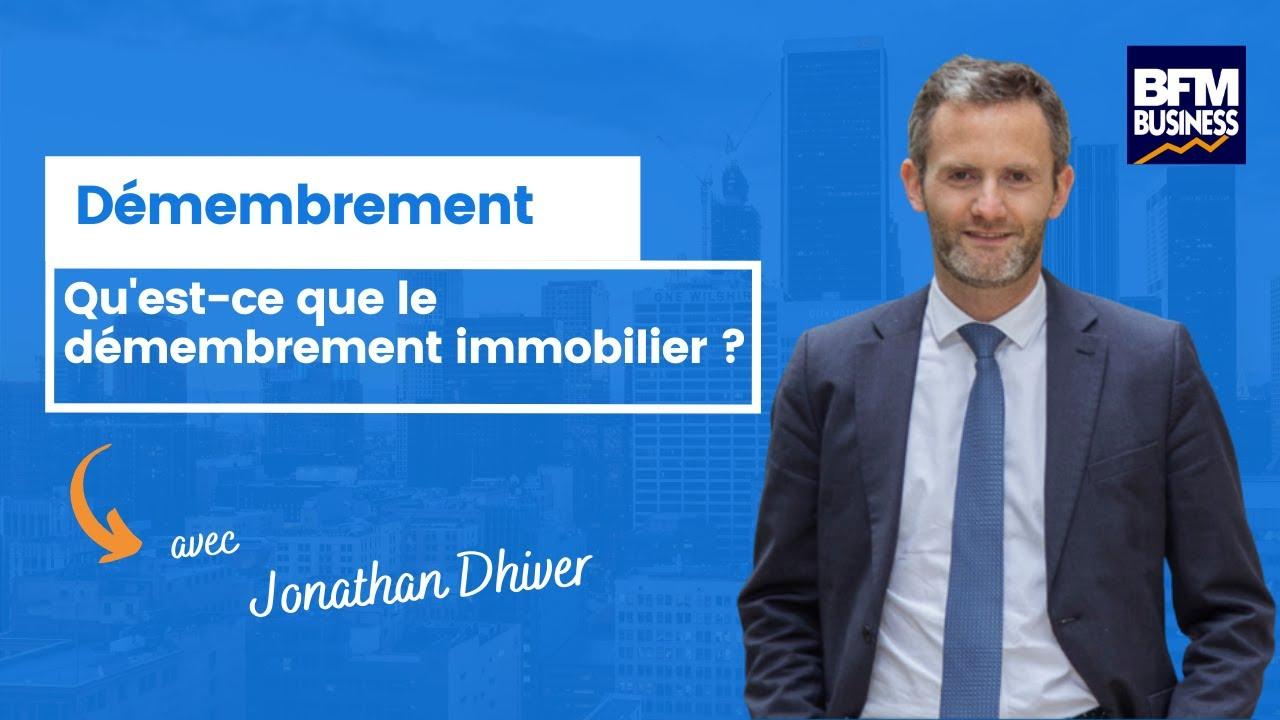 BFM Patrimoine - Jonathan Dhiver - Qu'est ce que le démembrement immobilier ?