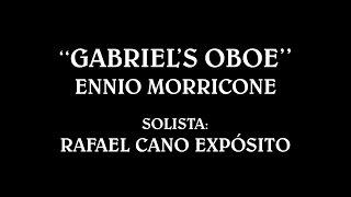 """""""Gabriel's Oboe"""" Ennio Morricone -  Solista: Rafael Cano Exposito"""
