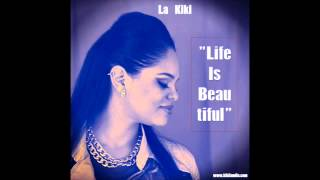 LA KIKI - LIFE IS BEAUTIFUL