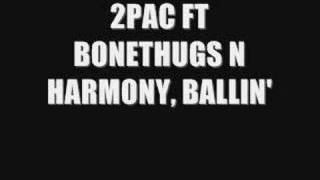 2PAC FT. BONETHUGS N' HARMONEY, BALLIN. (NEW 2008)