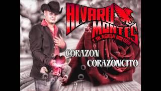 ALVARO MONTES Y SU AGUILA NORTENA (CORAZON CORAZONCITO) 2012